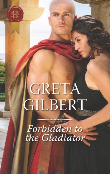 Forbidden to the Gladiator ebook by Greta Gilbert
