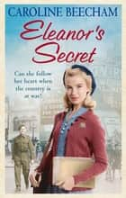 Eleanor's Secret ebook by Caroline Beecham