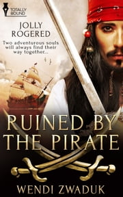 Ruined by the Pirate ebook by Wendi Zwaduk