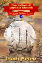The Ballad of Captain Thatch ebook by Leah Price