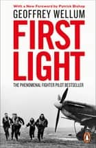 First Light - The Phenomenal Fighter Pilot Bestseller ebook by Geoffrey Wellum