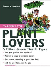 Careers for Plant Lovers & Other Green Thumb Types ebook by Camenson, Blythe