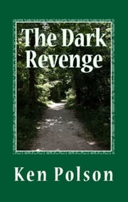 The Dark Revenge - Crypto & Co Volume Two ebook by Ken Polson
