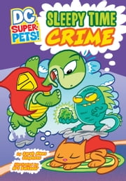 Sleepy Time Crime ebook by Sarah Hines Stephens,Art Baltazar
