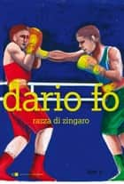 Razza di zingaro ebook by Dario Fo
