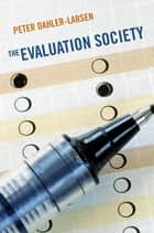 The Evaluation Society ebook by Peter Dahler-Larsen