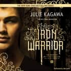 The Iron Warrior audiobook by Julie Kagawa