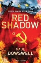 Red Shadow eBook by Paul Dowswell