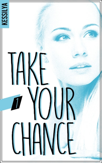 Take your chance - 1 - Zoé ebook by Kessilya