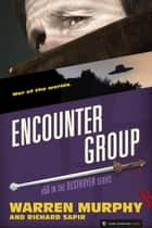 Encounter Group - The Destroyer #56 ebook by Warren Murphy, Richard Sapir