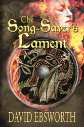 The Song-Sayer's Lament - A Novel of Sixth-Century Britain ebook by David Ebsworth