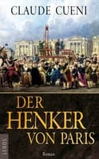 Der Henker von Paris - Roman ebook by Claude Cueni