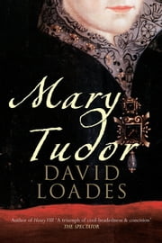 Mary Tudor ebook by David Loades