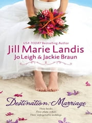 Destination: Marriage - Trouble in Paradise\Biting the Apple\A Venetian Affair ebook by Jill Marie Landis,Jo Leigh,Jackie Braun