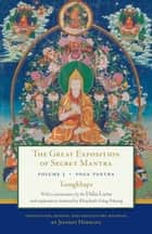 The Great Exposition of Secret Mantra, Volume 3 - Yoga Tantra ebook by Tsongkhapa, Jeffrey Hopkins, Dalai Lama