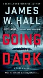 Going Dark ebook by James W. Hall