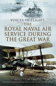 The Royal Naval Air Service During the Great War ebook by Malcolm Smith