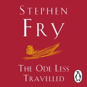The Ode Less Travelled - Unlocking the Poet Within audiobook by Stephen Fry