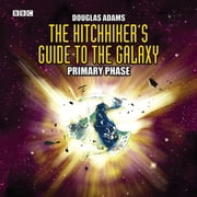 Hitchhiker's Guide To The Galaxy, The Primary Phase Special audiobook by Douglas Adams