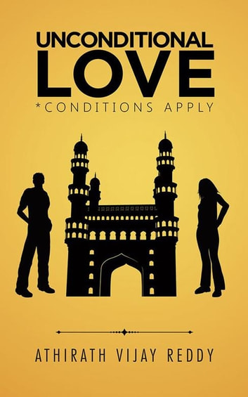 Unconditional Love - *Conditions Apply ebook by Athirath Reddy