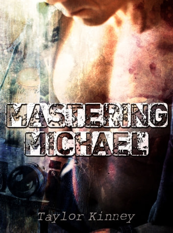 Mastering Michael ebook by Taylor Kinney