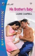 His Brother's Baby ebook by Laurie Campbell