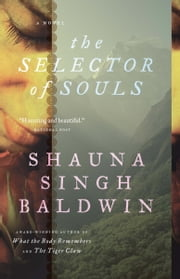 The Selector of Souls ebook by Shauna Singh Baldwin