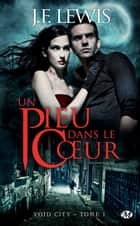 Un pieu dans le coeur - Void City, T1 ebook by J.F. Lewis