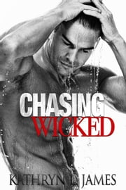 Chasing Wicked ebook by Kathryn L. James