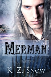 Merman ebook by K.Z. Snow,Anne Cain