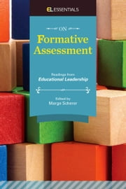 On Formative Assessment - Readings from Educational Leadership (EL Essentials) ebook by Marge Scherer