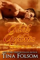 Gabriels Gefährtin (Scanguards Vampire - Buch 3) ebook by Tina Folsom