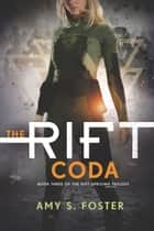 The Rift Coda ebook by Amy S. Foster