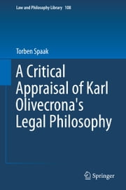 A Critical Appraisal of Karl Olivecrona's Legal Philosophy ebook by Torben Spaak