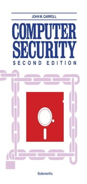 Computer Security ebook by Carroll, John M.