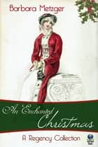 An Enchanted Christmas ebook by