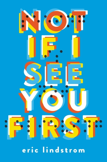 Not If I See You First ebook by Eric Lindstrom