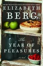 The Year of Pleasures ebook by Elizabeth Berg