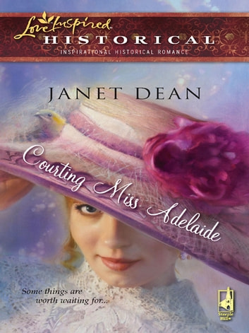 Courting Miss Adelaide ebook by Janet Dean