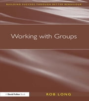 Working with Groups ebook by Rob Long
