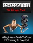 Crossfit to Drop Fat ebook by Charlotte Kobetis