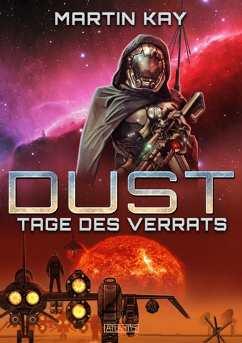 DUST 3: Tage des Verrats ebook by Martin Kay