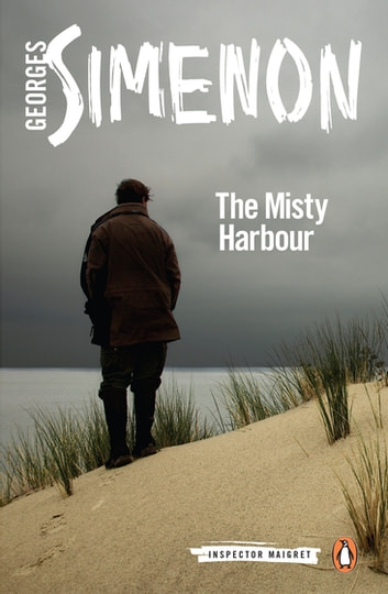 The Misty Harbour - Inspector Maigret #16 ebook by Georges Simenon