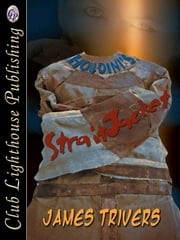 Houdini`s Straitjacket ebook by JAMES TRIVERS