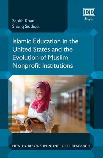 Islamic Education in the United States and the Evolution of Muslim Nonprofit Institutions ebook by Sabith Khan,Shariq Siddiqui