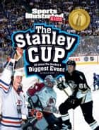 The Stanley Cup - All about Pro Hockey's Biggest Event ebook by Martin William Gitlin