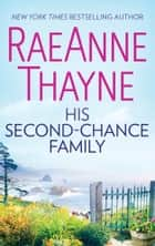 His Second-Chance Family ebook by RaeAnne Thayne