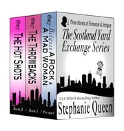 The Scotland Yard Exchange Series Boxed Set - Three Novels of Romance & Intrigue ebook by Stephanie Queen