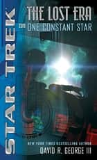 Star Trek: The Lost Era: One Constant Star ebook by David R. George III