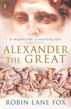 Alexander the Great ekitaplar by Robin Lane Fox